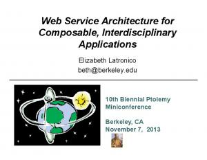 Web Service Architecture for Composable, Interdisciplinary Applications