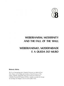 WEBERIANISM, MODERNITY AND THE FALL OF THE WALL