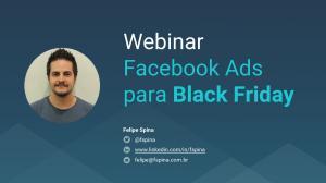Webinar Facebook Ads para Black Friday. Felipe