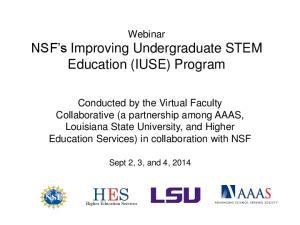 Webinar NSF s Improving Undergraduate STEM Education (IUSE) Program