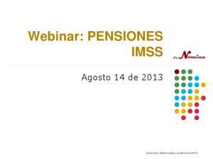 Webinar: PENSIONES IMSS. Agosto 14 de 2013