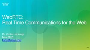 WebRTC: Real Time Communications for the Web