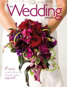 Wedding. Everything. the. magazine. you need to make your. Coulee Region wedding unforgettable Complimentary