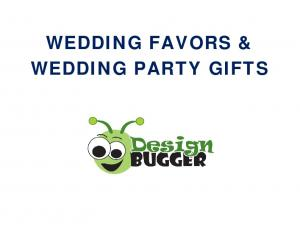 WEDDING FAVORS & WEDDING PARTY GIFTS