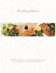 Wedding Menus. The Chateau Resort and Conference Center will make your wedding an event you will cherish forever
