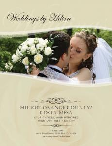 Weddings by Hilton YOUR CHOICES, YOUR MEMORIES YOUR UNFORGETTABLE DAY