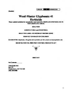 Weed-Master Glyphosate 41 Herbicide Water soluble herbicide for nonselective weed control in CROPLAND SYSTEMS AND IN NON-CROPLAND AREAS