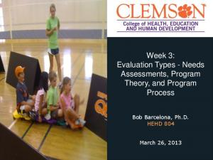 Week 3: Evaluation Types - Needs Assessments, Program Theory, and Program Process. Bob Barcelona, Ph.D. HEHD 804