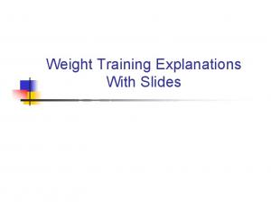 Weight Training Explanations With Slides