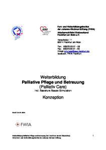 Weiterbildung Palliative Pflege und Betreuung (Palliativ Care) Konzeption. incl. Basiskurs Basale Stimulation