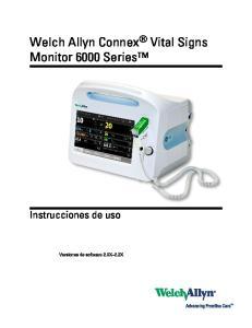 Welch Allyn Connex Vital Signs Monitor 6000 Series. Instrucciones de uso