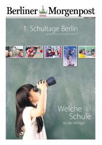 Welche. Schule. 1. Schultage Berlin. ist die richtige? EXTRA FREITAG, 17. JUNI 2016 BILDUNGSMESSE AM 18. UND 19. JUNI 2016