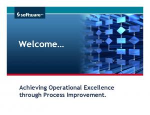 Welcome. Achieving Operational Excellence through Process Improvement