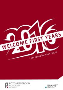 WELCOME FIRST YEARS. * get ready for your future