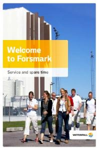 Welcome to Forsmark. Service and spare time