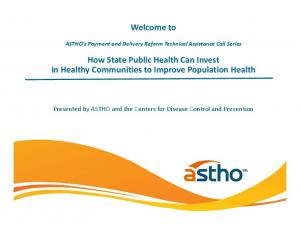 Welcome to. How State Public Health Can Invest in Healthy Communities to Improve Population Health