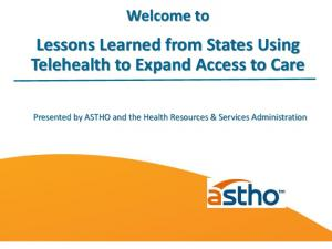 Welcome to Lessons Learned from States Using Telehealth to Expand Access to Care