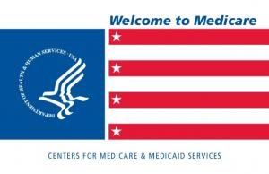 Welcome to Medicare CENTERS FOR MEDICARE & MEDICAID SERVICES