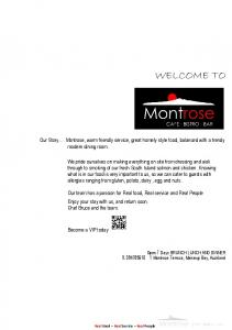 WELCOME TO. Our Story Montrose, warm friendly service, great homely style food, balanced with a trendy modern dining room