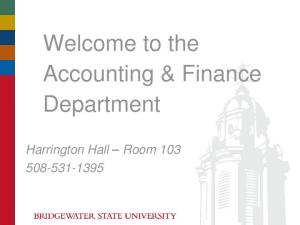 Welcome to the Accounting & Finance Department. Harrington Hall Room