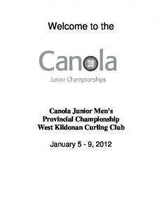 Welcome to the. Canola Junior Men s Provincial Championship West Kildonan Curling Club
