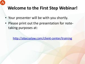 Welcome to the First Step Webinar!