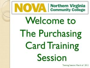 Welcome to The Purchasing Card Training Session