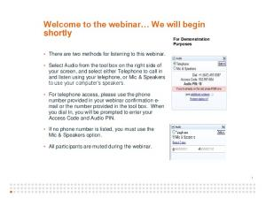 Welcome to the webinar We will begin shortly