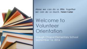 Welcome to Volunteer Orientation