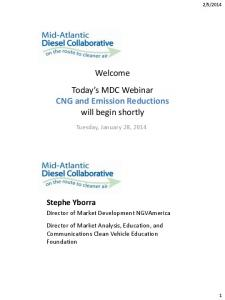 Welcome Today s MDC Webinar CNG and Emission Reductions will begin shortly