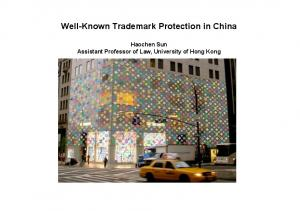 Well-Known Trademark Protection in China. Haochen Sun Assistant Professor of Law, University of Hong Kong