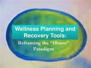 Wellness Planning and Recovery Tools: Reframing the Illness Paradigm