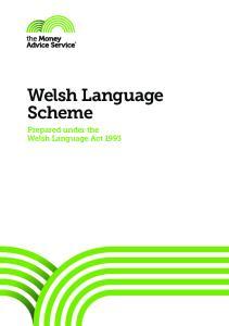 Welsh Language Scheme. Prepared under the Welsh Language Act 1993