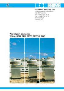 Wentylatory dachowe: ViVent, DRH, DRV, DRVF, DRVF-H, SDR