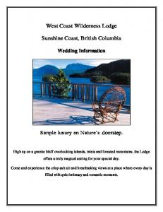 West Coast Wilderness Lodge. Sunshine Coast, British Columbia. Wedding Information