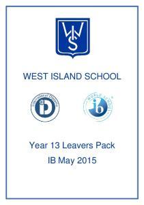 WEST ISLAND SCHOOL Year 13 Leavers Pack IB May 2015