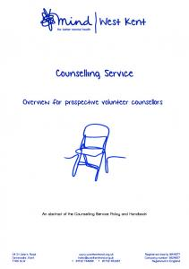 West Kent. Counselling Service. Overview for prospective volunteer counsellors. An abstract of the Counselling Service Policy and Handbook