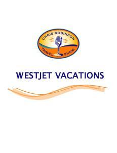 WESTJET VACATIONS Chris Robinson Associates Inc.  2
