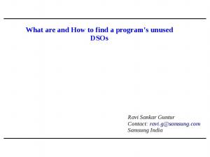 What are and How to find a program's unused DSOs. Ravi Sankar Guntur Contact: Samsung India
