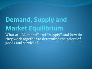 What are demand and supply and how do they work together to determine the prices of goods and services?