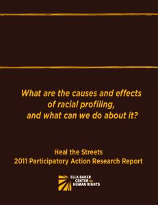 What are the causes and effects of racial profiling, and what can we do about it? Heal the Streets 2011 Participatory Action Research Report