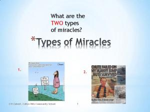 What are the TWO types of miracles?