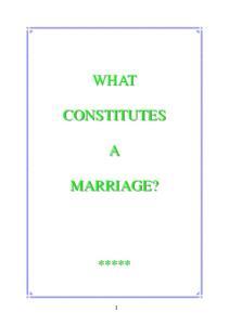 WHAT CONSTITUTES MARRIAGE?