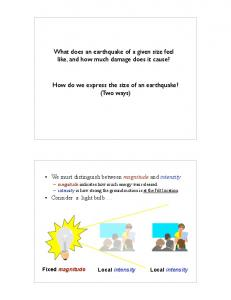 What does an earthquake of a given size feel like, and how much damage does it cause? How do we express the size of an earthquake?