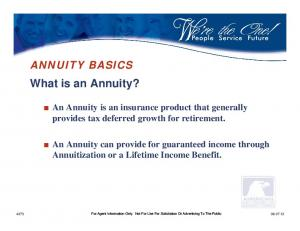 What is an Annuity? ANNUITY BASICS. An Annuity is an insurance product that generally provides tax deferred growth for retirement