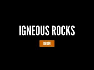WHAT IS AN IGNEOUS ROCK? An igneous rock is a rock that has formed from the cooling and solidification of magma or lava