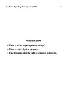 What is Color? Color is a human perception (a percept). Color is not a physical property... But, it is related the the light spectrum of a stimulus