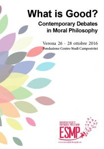 What is Good? Contemporary Debates in Moral Philosophy. Verona ottobre 2016 Fondazione Centro Studi Campostrini