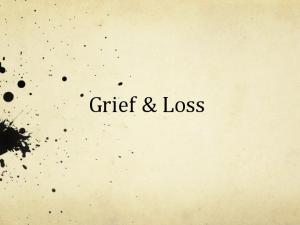 What is Grief? ! Grief is the normal internal feeling one experiences in reaction to a loss