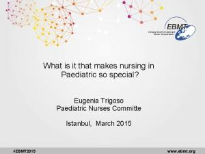 What is it that makes nursing in Paediatric so special?
